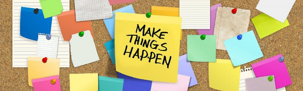 Post it note; 'Make things happen'
